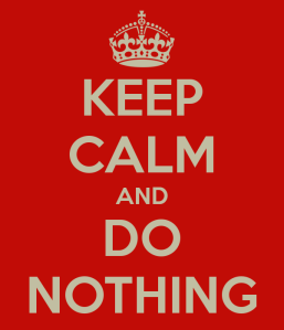 keep-calm-and-do-nothing-594