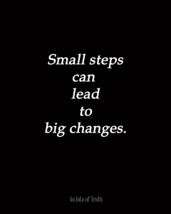 Small-steps-can-lead-to-big-changes.-8x10