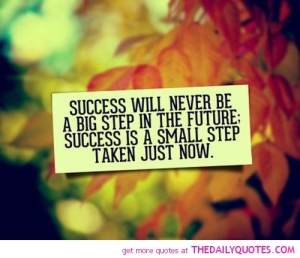 success-small-step-taken-just-now-life-quotes-sayings-pictures